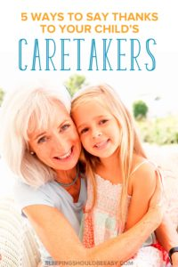 Does your child have a special caretaker? Show your appreciation with these 5 simple ways, including nominating them for Create the Good.