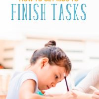 Can't Get Your Child to Finish Tasks? One Key Technique You May Be Missing