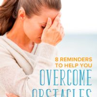 8 Reminders to Help You Overcome Obstacles