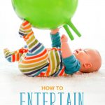 How to Entertain Your Baby