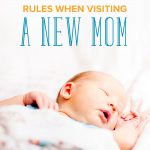 12 Rules to Follow when Visiting a New Mom