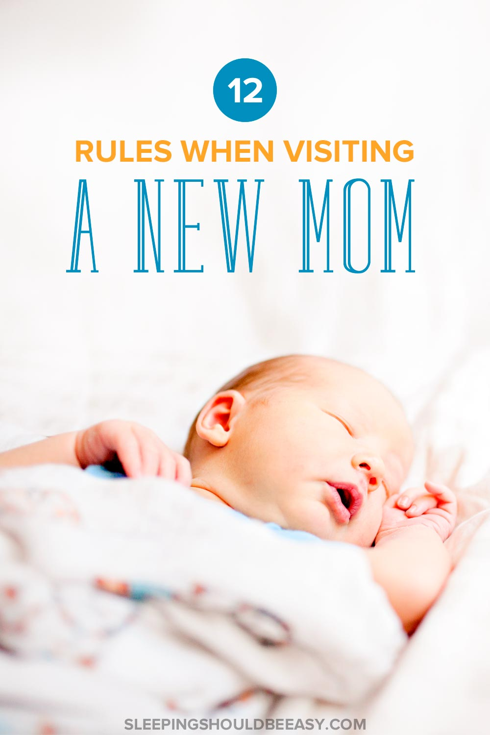 A newborn baby sleeping: 12 rules to follow when visiting a new mom