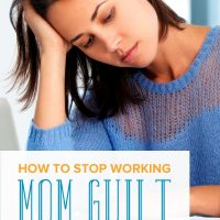 How to Conquer Working Mom Guilt