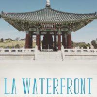 The LA Waterfront: Where Past Meets Present