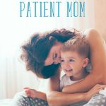 8 Warning Signs You Need to Be a More Patient Mom