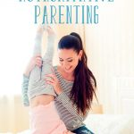 11 Authoritative Parenting Techniques that Make You a Better Mom