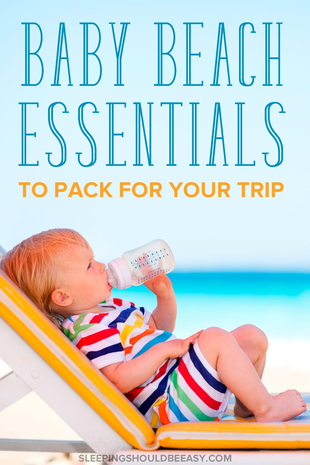 Taking a trip to the beach with the baby? Nothing's worse than forgetting an item. Discover the beach essentials for baby to take on your next trip.