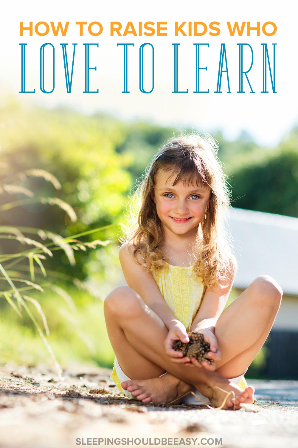 Want to raise kids with a genuine passion for curiosity? Discover effective ways to raise children who love to learn — and not because they have to.