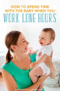 Working long hours doesn't always afford the time to be with your baby. Learn effective techniques to spend time with the baby, even if you work long hours.