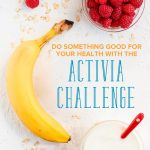 Do Something Good for your Health with the Activia Probiotic Challenge