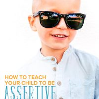 How to Teach Your Child to Be Assertive