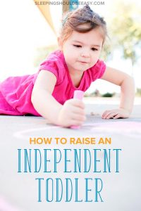 """Does your child insist on being a """"big kid"""" and doing everything herself? Children need independence to play, learn life skills and feel competent. This article includes tips and ideas for kids, from one year old through the toddler years, to develop independence. Even includes a FREE Better Parenting 5-Day Challenge! Click here to learn how to raise an independent toddler!"""