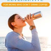 A Great Tasting Alternative for Moms Who Don't Drink Coffee