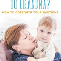 Toddler Too Attached to Grandma? How to Cope with Your Emotions