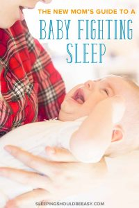Moms, are you exhausted with your baby fighting sleep during the day and at bedtime? Learn how to get a baby to stop fighting sleep once and for all. Even includes a FREE PDF on how to use your baby's awake time for better sleep. Must-read tips for parents! #baby #babysleep #babysleeptips
