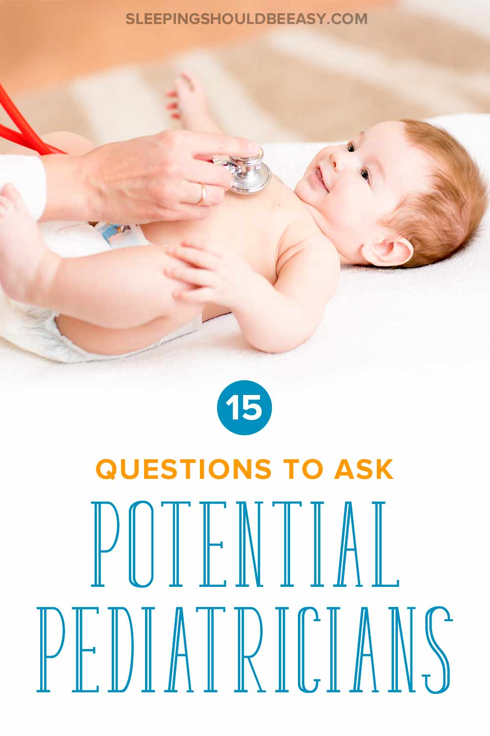 15 questions to ask potential pediatricians: Baby lying down with pediatrician's hand holding a stethoscope to his chest
