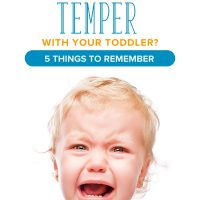 5 Things to Remember when You're Losing Your Temper with Your Toddler