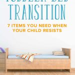 Toddler Bed Transition: Top 7 Items You Need when Your Child Resists