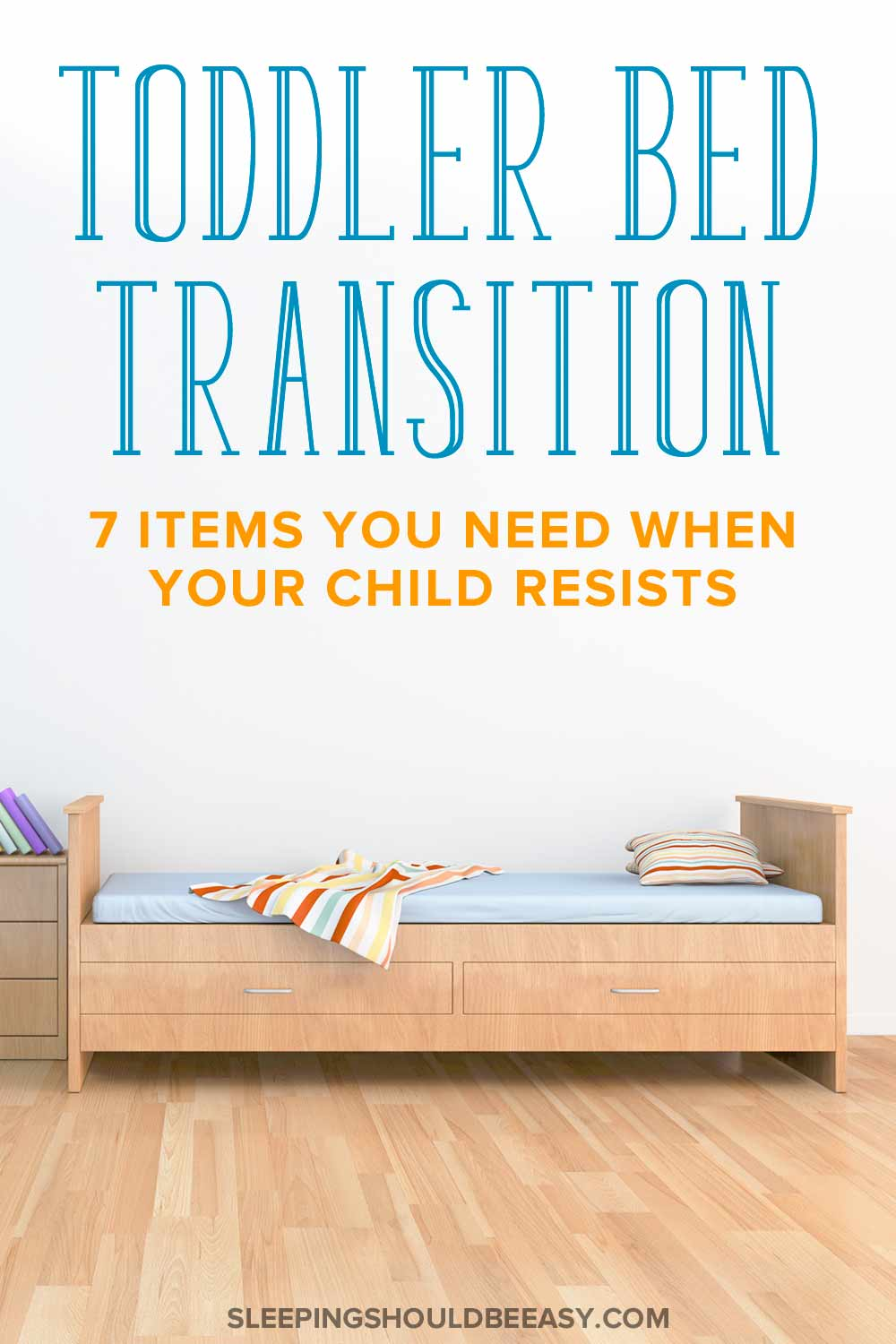Does your toddler fight sleeping in a big bed? Discover the top 7 items you need when your child resists the toddler bed transition. You'll learn effective tips and ideas that help children adjust to and stay in their new beds.