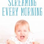 What to Do when Your Toddler Wakes Up Screaming Every Morning
