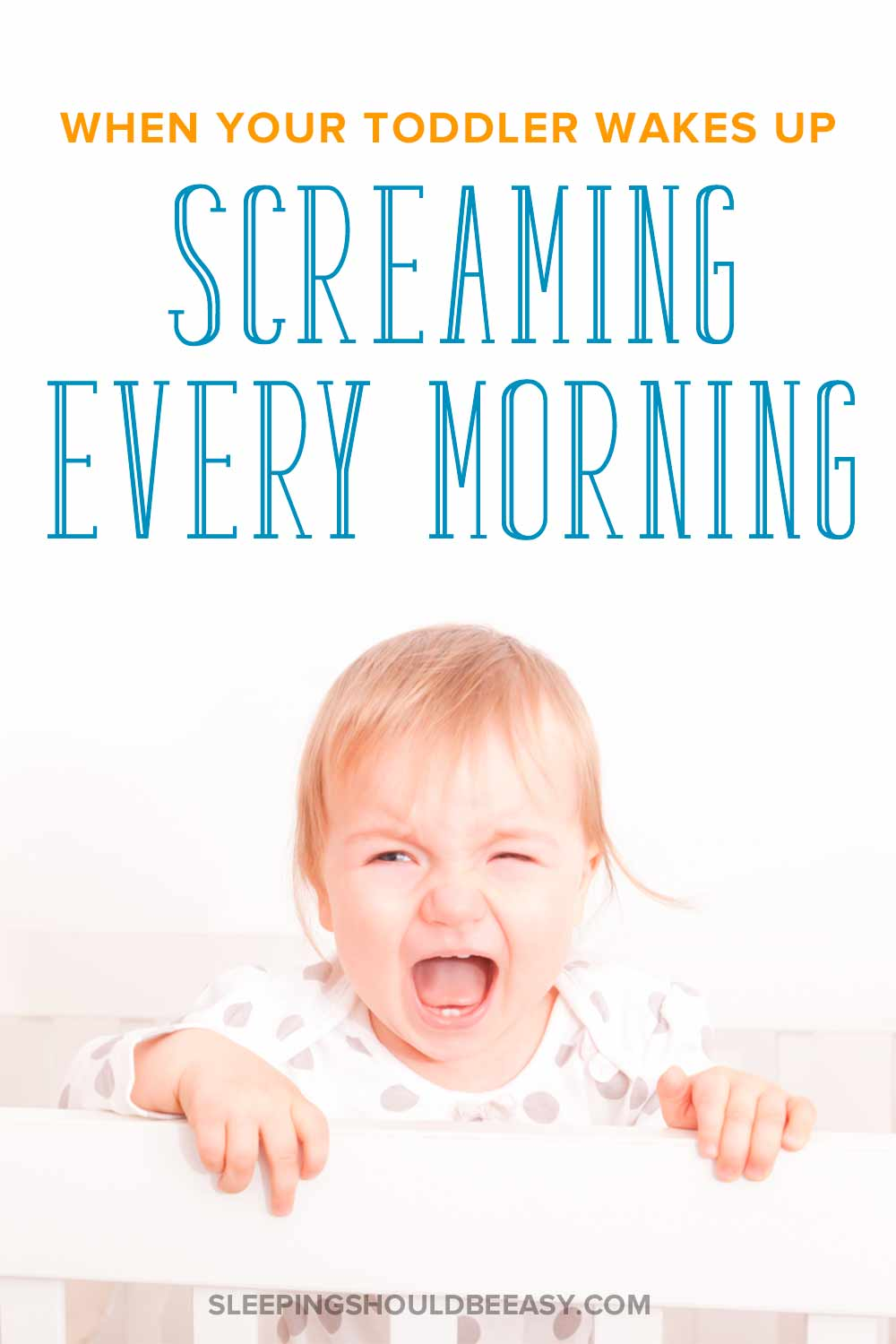 Toddler wakes up crying every morning