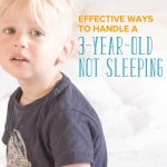 Effective Ways to Handle Your 3 Year Old Not Sleeping