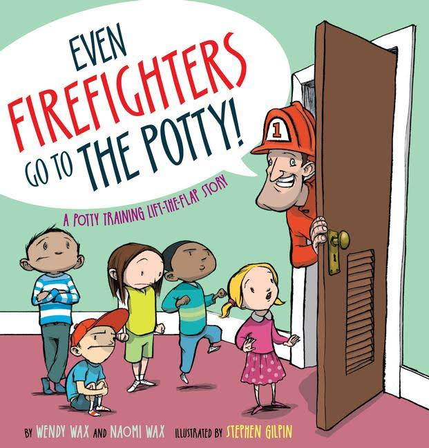 Even Firefighters Go to the Potty by Wendy Wax