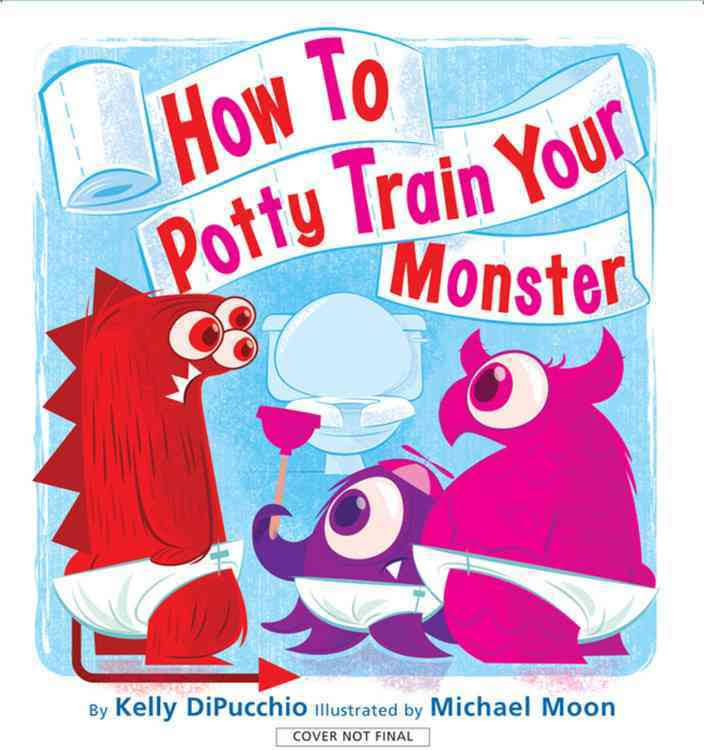 How To Potty Train Your Monster by Kelly DiPucchio