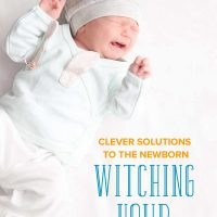 Clever Solutions to the Newborn Witching Hour