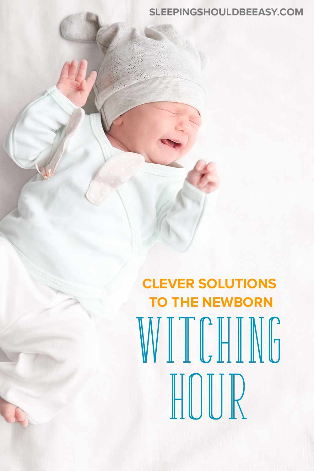 Newborn Witching Hour Clever Solutions That Will Save Your Sanity