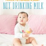 4 Effective Tricks to Handle a Baby Not Drinking Milk