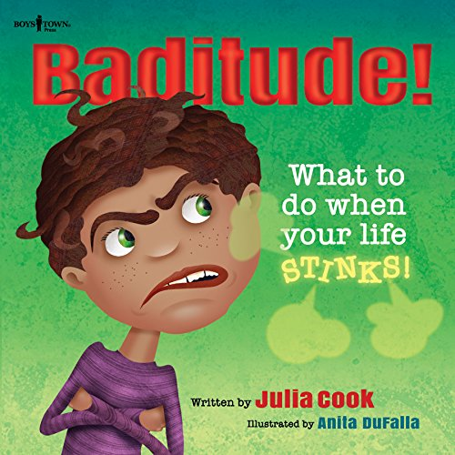 Baditude! What to Do When Life Stinks! by Julia Cook