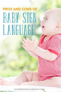 Baby sign language pros and cons: Baby signing and smiling