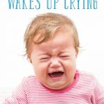Baby Waking Up Crying Hysterically? Everything You Need to Know