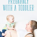 How to Survive a Pregnancy with a Toddler