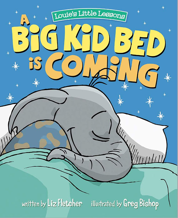 A Big Kid Bed Is Coming! by Liz Fletcher