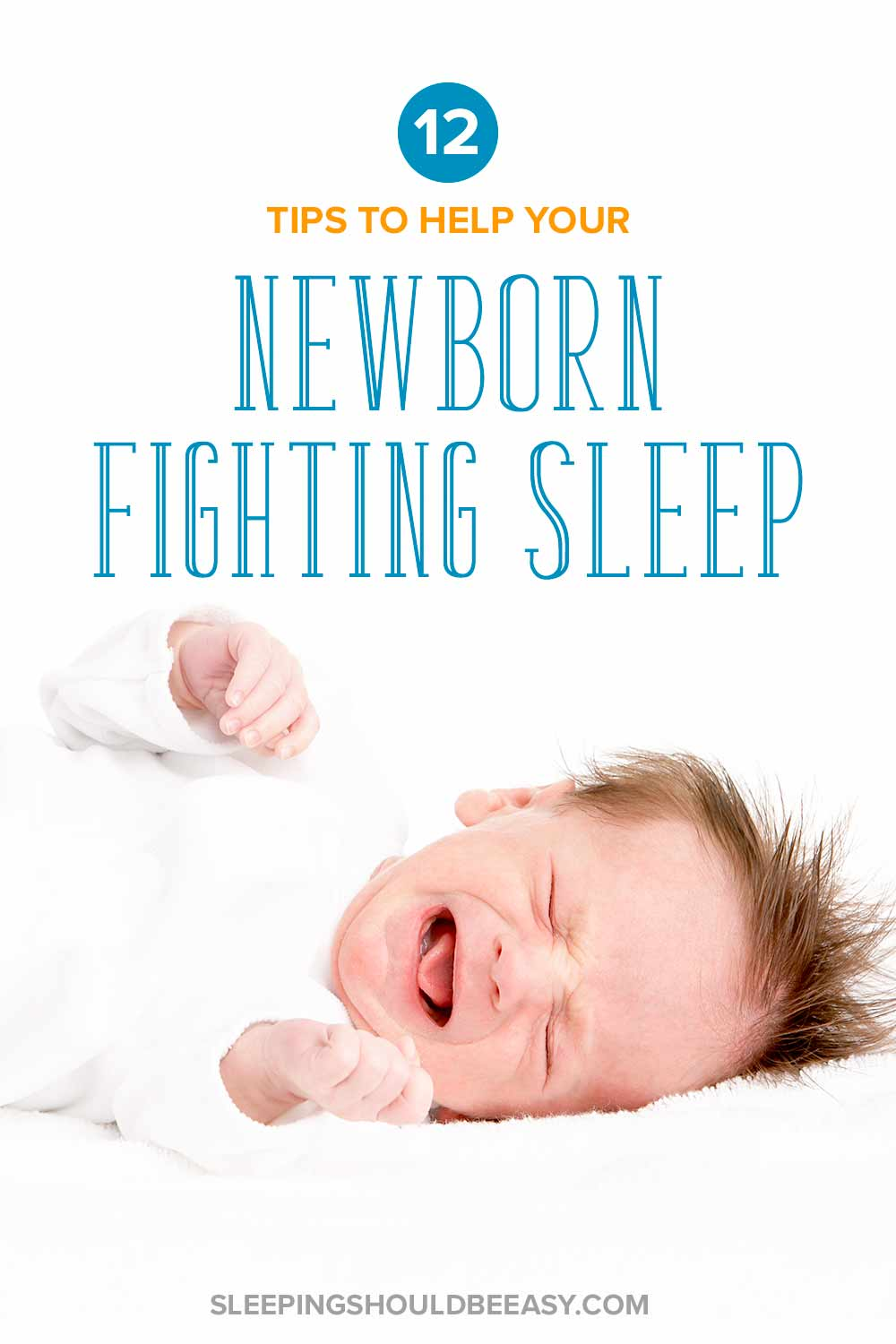 Newborn fighting sleep and crying