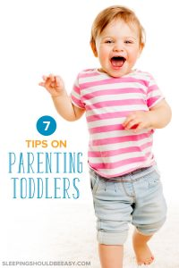 7 Tips on Parenting Toddlers